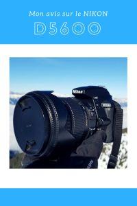 Mon avis sur le Nikon d5600 : avantages et inconvénients