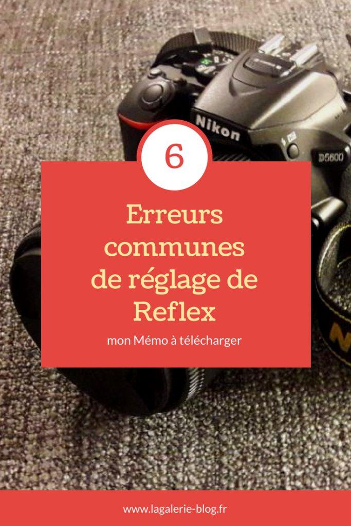 Mémo des erreurs de réglage de reflex communes : découvrez comment améliorer vos photos et éviter les erreurs des débutants ou pas ! #reflex