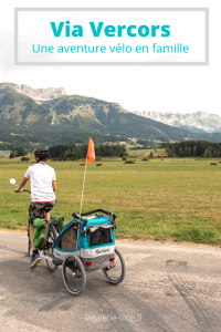Découvrez notre séjour dans le Vercors à vélo avec bébé !